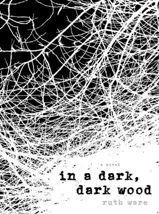 In a Dark, Dark Wood by Ruth Ware | Fairly Southern