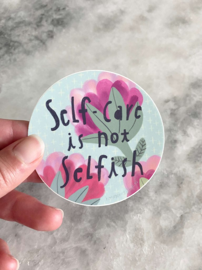 Self-Care is Not Selfish sticker by Honeyberry Studios  |  Fairly Southern